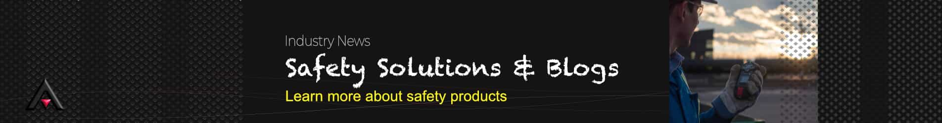 Safety Solutions & Blogs